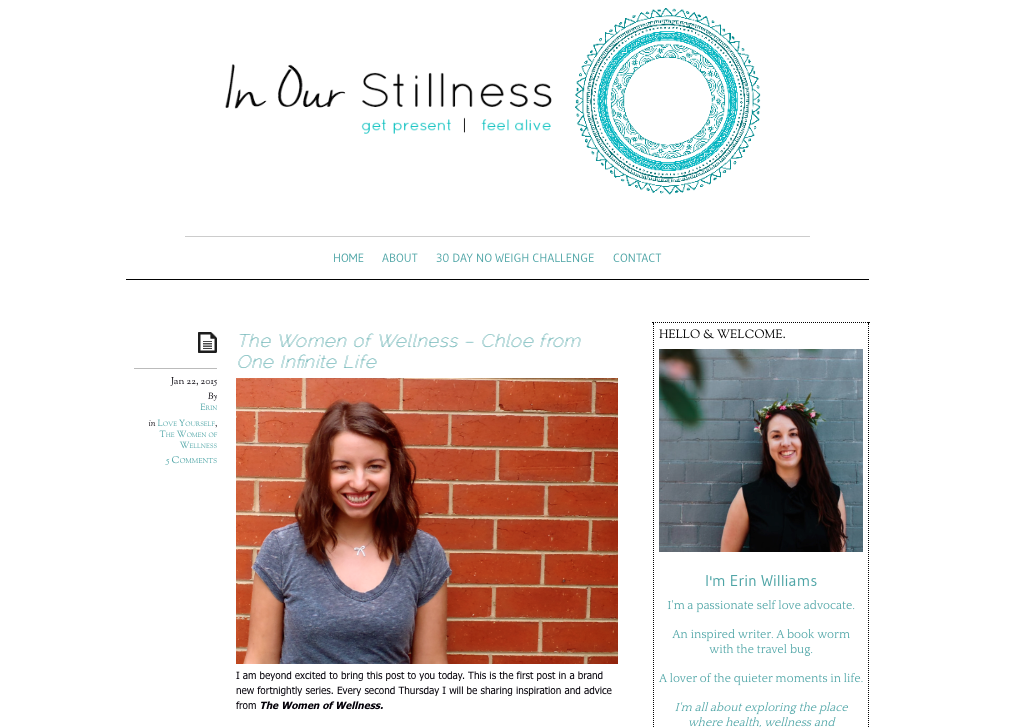 This month it was completely awesome to be interviewed over on In Our Stillness in The Women of Wellness series. Check it out here: http://inourstillness.com/the-women-of-wellness-chloe-one-infinite-life/