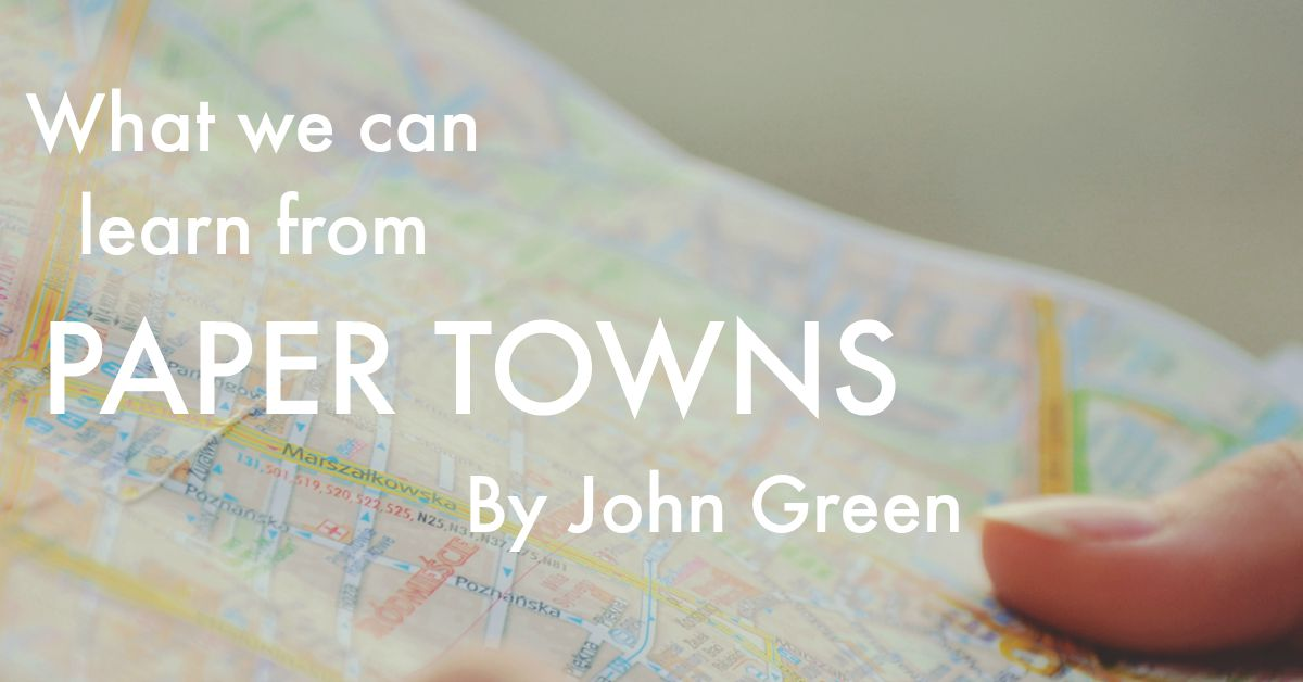 5 of the things I took away from Paper Towns by John Green, about connection, understanding and how we relate to one another http://oneinfinitelife.com/what-we-can-learn-from-paper-towns-by-john-green/