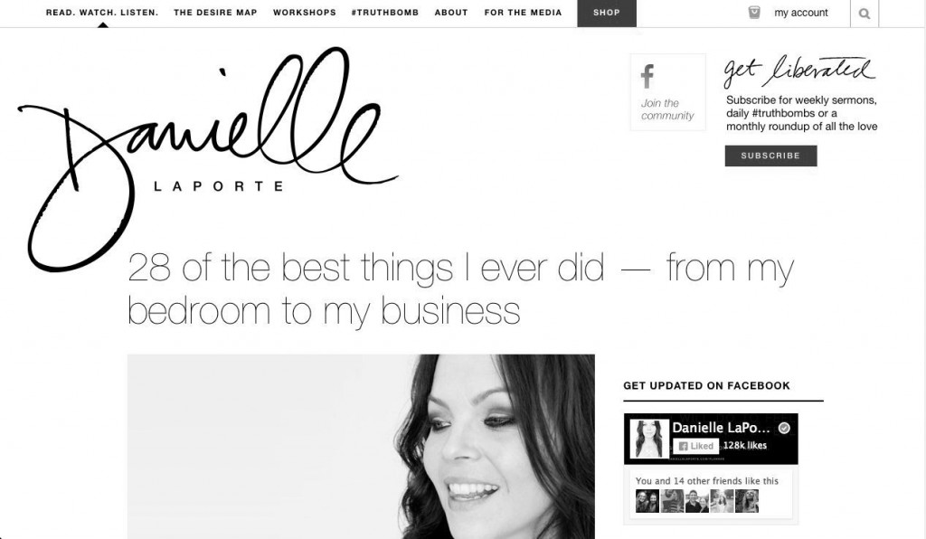 28 of the best things I ever did — from my bedroom to my business, by Danielle Laporte http://www.daniellelaporte.com/28-best-things-i-ever-did/