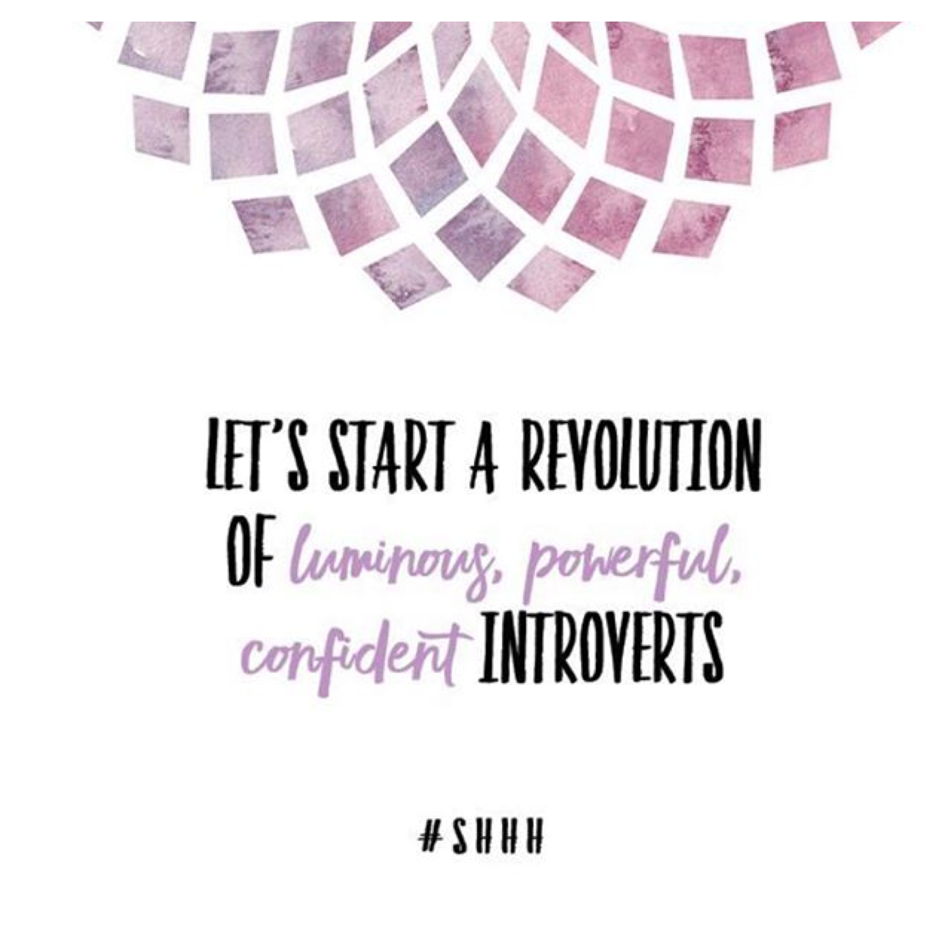 Let's start a revolution of luminous, powerful, confident introverts http://katherinemackenziesmith.com/shhh-book/