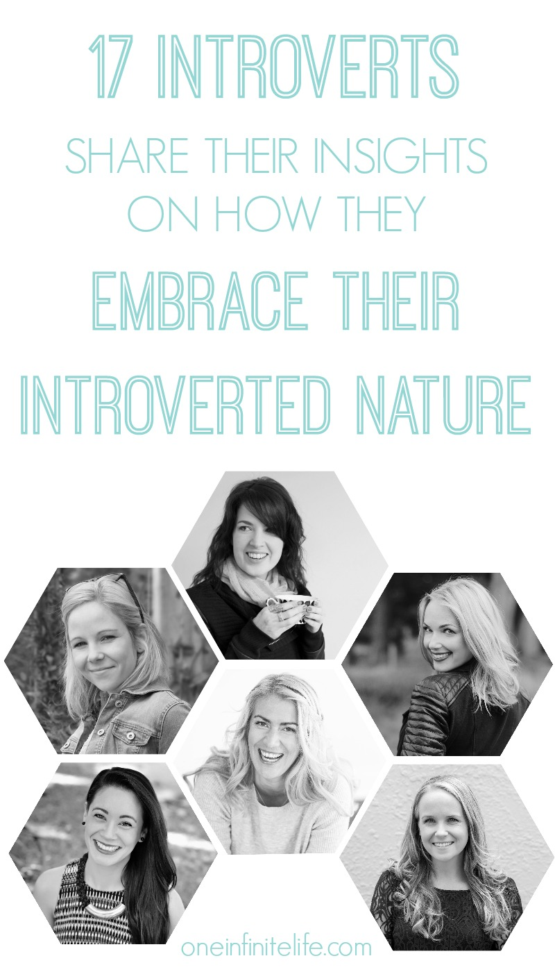 Are you an introvert? Want to be empowered by this unique energy? In this post 17 introverts share their insights on how they approach embracing their introverted nature http://oneinfinitelife.com/introverts-share-their-insights/