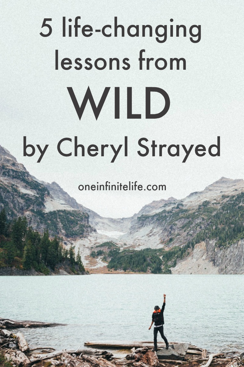 5 life-changing lessons from Wild by Cheryl Strayed