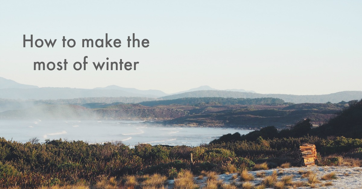 How to make the most of winter