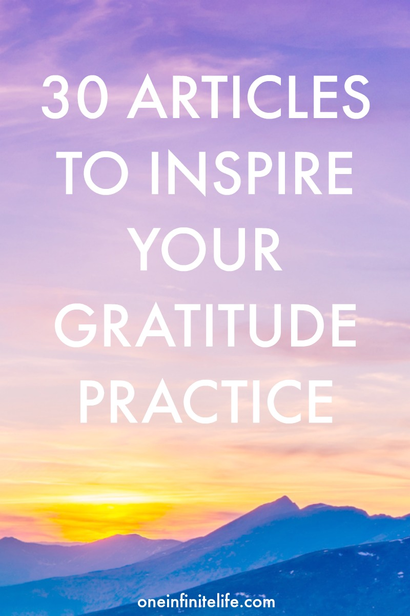 I truly believe that adding more gratitude into your life — can actually change your life. Here are 30 articles to inspire you to add more gratitude into your life https://oneinfinitelife.com/gratitude-link-fest/