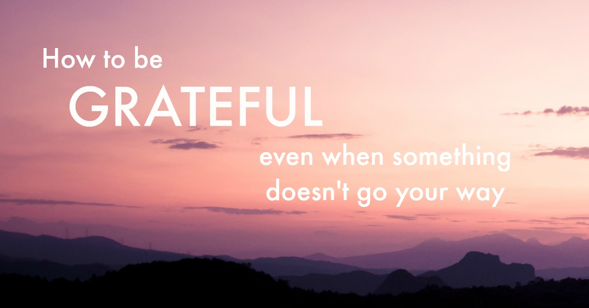 We don't always get what we want. (Or what we think we want.) Things don't always go the way we want them to — or the way we hoped they would. We're going to fail, get rejected, make mistakes, mess things up, disappoint ourselves (and others) — it's inevitable. Click through to find out how to be grateful even when something doesn't go your way — so you can move forward https://oneinfinitelife.com/how-to-be-grateful/