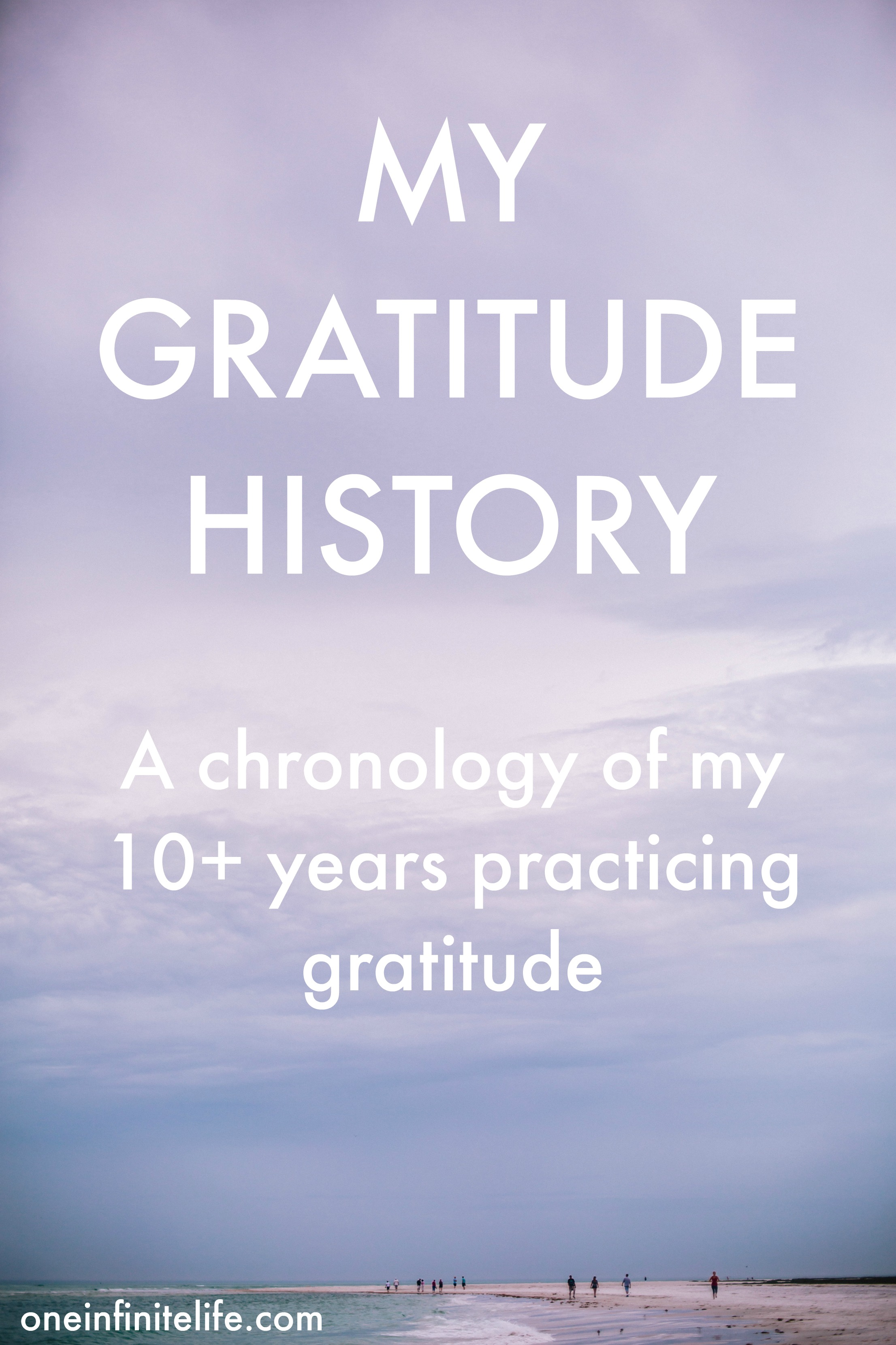 I've been practicing gratitude — with varying levels of devotion — for over a decade now, since I was thirteen years old. It's now been more than 11 years since I was first introduced to this practice. And during that time I've experience how incredibly powerful this practice can be. Here's a lowdown on my gratitude history and a chronology of how gratitude has played a role in my life over the past decade https://oneinfinitelife.com/my-gratitude-history/