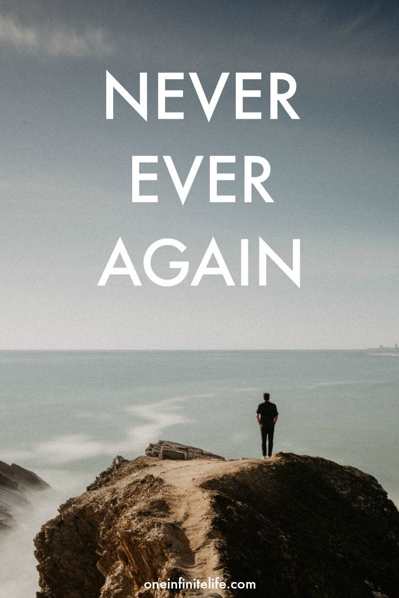 "Have you ever had one of those moments where you were like, ""Nope, never ever again."" This is one of mine... https://oneinfinitelife.com/never-ever-again/"