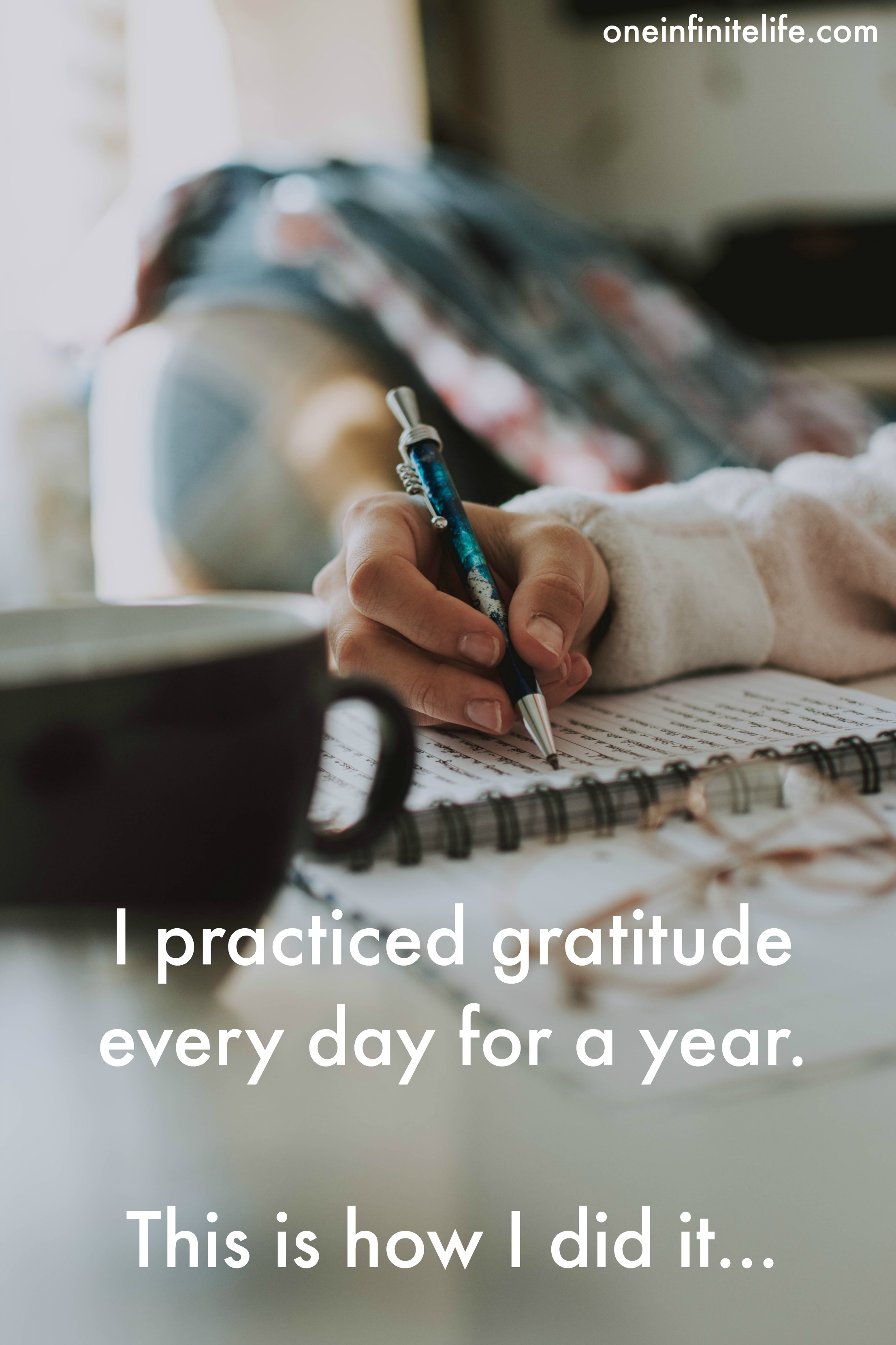 I practiced gratitude every day for a year. This is how I did it...