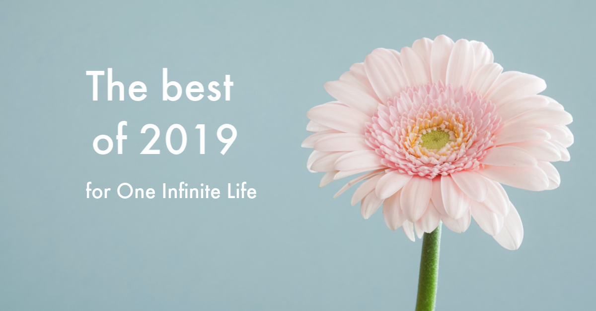 The best of 2019 for One Infinite Life